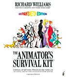 Richard Williams The Animator's Survival Kit: A Manual of Methods, Principles and Formulas for Classical, Computer, Games, Stop Motion and Internet Animators