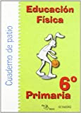 img - for Educaci n f sica, 6 Educaci n Primaria. Cuaderno de patio book / textbook / text book