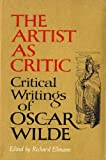 Image of The Artist As Critic: Critical Writings of Oscar Wilde