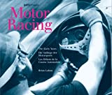 Motor Racing: The Early Years/Die Anfange Des Motorsports/Les Debuts de La Course Automobile