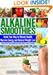 Alkaline Smoothies: Drink Your Way to...