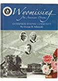 img - for Wyomissing - An American Dream: Enterprise Shaping Community - Centennial Year 1906-2006 (History of Wyomissing, suburb of Reading, PA) book / textbook / text book