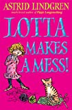 Lotta Makes a Mess (0192727575) by Lindgren, Astrid