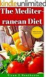 The Mediterranean Diet: Mouthwatering...
