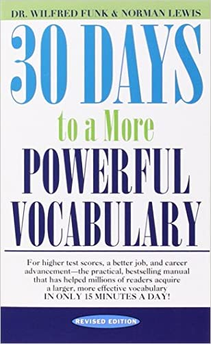 30 Days to a More Powerful Vocabulary written by Wilfred Funk
