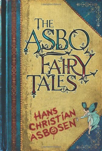 The-ASBO-Fairy-Tales-Hans-Christian-Asbosen