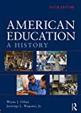 img - for American Education: A History book / textbook / text book