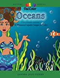 Oceans: 30 Whimsical Aquatic Images to Color (Nature) (Volume 1)