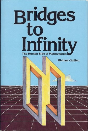 Bridges to Infinity: The Human Side to Mathematics