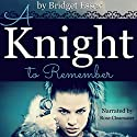 A Knight to Remember Audiobook by Bridget Essex Narrated by Rose Clearwater