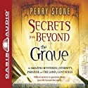 Secrets from Beyond the Grave (       UNABRIDGED) by Perry Stone Narrated by Tim Lundeen
