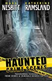 img - for Haunted Crime Scenes: Paranormal Evidence From Crimes & Criminals Across The USA book / textbook / text book