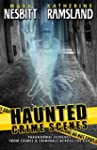 Haunted Crime Scenes: Paranormal Evid...