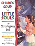 img - for Chicken Soup for Little Souls The Never-Forgotten Doll (Chicken Soup for the Soul) book / textbook / text book