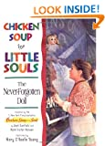 Chicken Soup for Little Souls The Never-Forgotten Doll (Chicken Soup for the Soul)