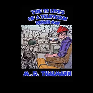 The 13 Lives of a Television Repair Man Audiobook