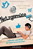 Netzgemse: Aufzucht und Pflege der Generation Internet