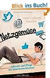 Netzgem�se: Aufzucht und Pflege der Generation Internet