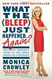 What the (Bleep) Just Happened . . . Again?: The Happy Warriors Guide to the Great American Comeback