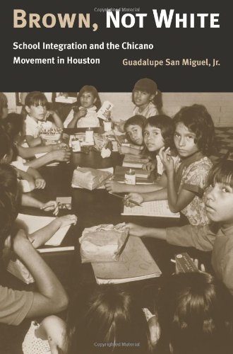 Brown, Not White: School Integration and the Chicano Movement in Houston (Texas A & M University Military History Se