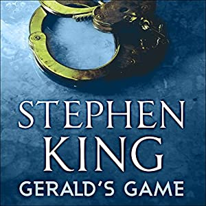 Gerald's Game Audiobook by Stephen King Narrated by Lindsay Crouse