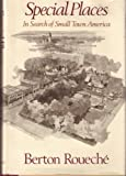 Special Places: In Search of Small Town America (0316759392) by Berton Roueche