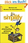 Simplify your life - Den Arbeitsallta...