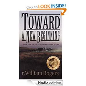 TOWARD A NEW BEGINNING - Book One of The Arkansas Valley Series