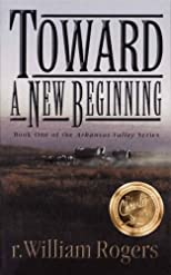 Toward A New Beginning (The Arkansas Valley Series)