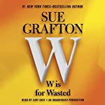 W Is for Wasted: A Kinsey Millhone Mystery (       UNABRIDGED) by Sue Grafton Narrated by Judy Kaye