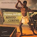 Benito Cereno (       UNABRIDGED) by Herman Melville Narrated by Christian Brückner
