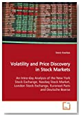Volatility and Price Discovery in Stock Markets: An Intra-day Analysis of the New York Stock Exchange, Nasdaq Stock Market, London Stock Exchange, Euronext Paris and Deutsche Boerse