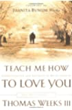 Teach Me How to Love You: The Beginnings [With CD]