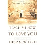 Teach Me How to Love You: The Beginnings ~ Thomas Weeks
