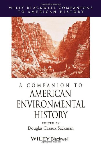 A Companion to American Environmental History (Wiley Blackwell Companions to American History)