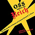 OSS Against the Reich: World War Two Diaries | David K. E. Bruce,Nelson D. Lankford