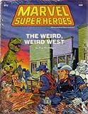 img - for The Weird, Weird West, Marvel Super Heroes book / textbook / text book