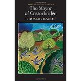 Mayor of Casterbridge (Wordsworth Classics) (Wordsworth Collection)