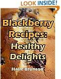 Blackberry Recipes: Healthy Delights