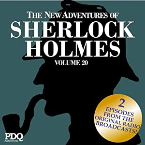 The New Adventures of Sherlock Holmes: The Golden Age of Old Time Radio Shows, Vol. 20 | [Arthur Conan Doyle]
