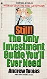 Still! The Only Investment Guide You'll Ever Need (0553262513) by Tobias, Andrew