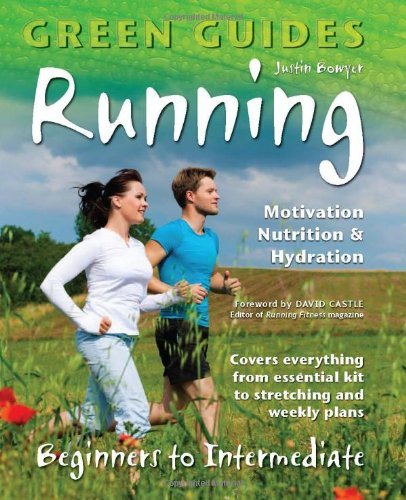 Running: Motivation, Nutrition & Hydration (Green Guides)