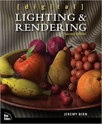 Digital Lighting and Rendering (2nd Edition) written by Jeremy Birn