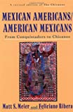 img - for By Matt S. - Mexican Americans, American Mexicans: From Conquistadors to Chicanos (American Century Series) (12.2.1993) book / textbook / text book