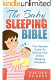 The Baby Sleeping Bible: The Ultimate Guide To Solving Your Child's Sleeping Problems