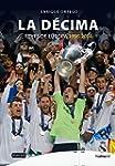 Real Madrid. La D�cima (Reyes de Euro...