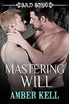 MASTERING WILL: BAD BOYS