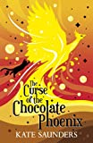 Kate Saunders The Curse of the Chocolate Phoenix