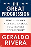 The great progression : how Hispanics will lead America to a new era of prosperity