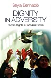 Dignity in Adversity: Human Rights in Troubled Times (0745654436) by Benhabib, Seyla